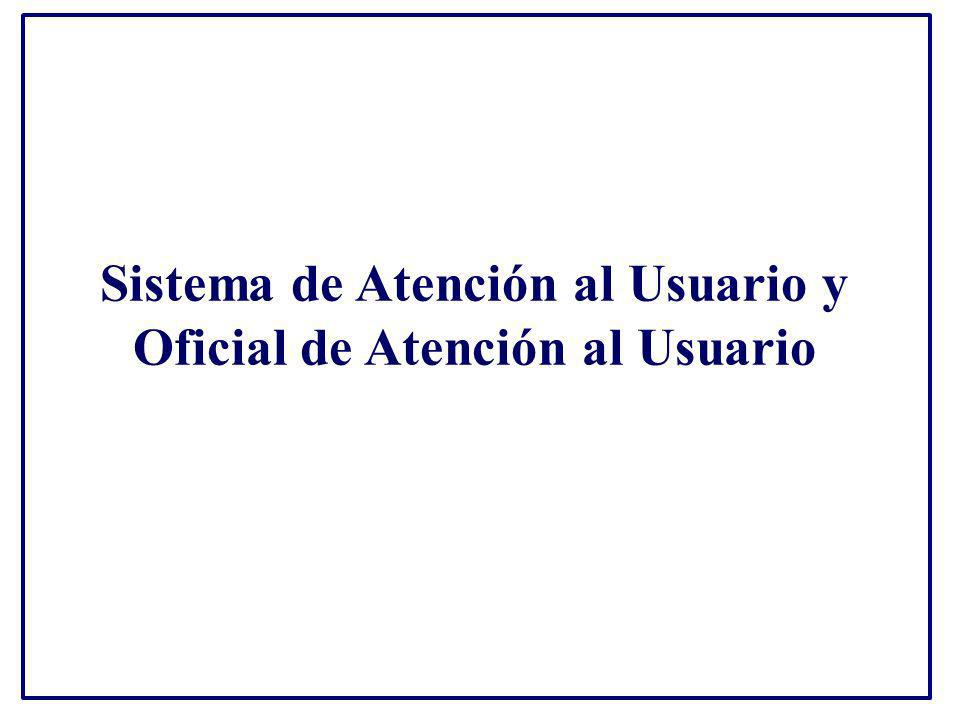 Sistema de Atención al Usuario y Oficial de Atención al Usuario
