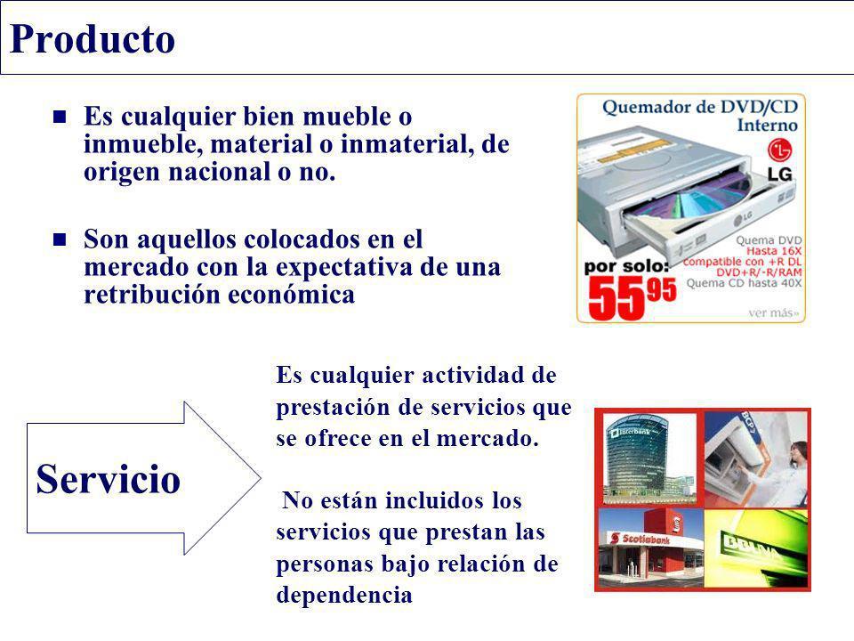 Producto Es cualquier bien mueble o inmueble, material o inmaterial, de origen nacional o no.