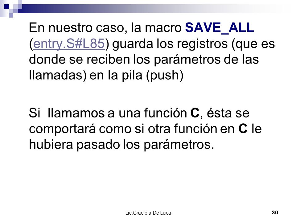 En nuestro caso, la macro SAVE_ALL (entry