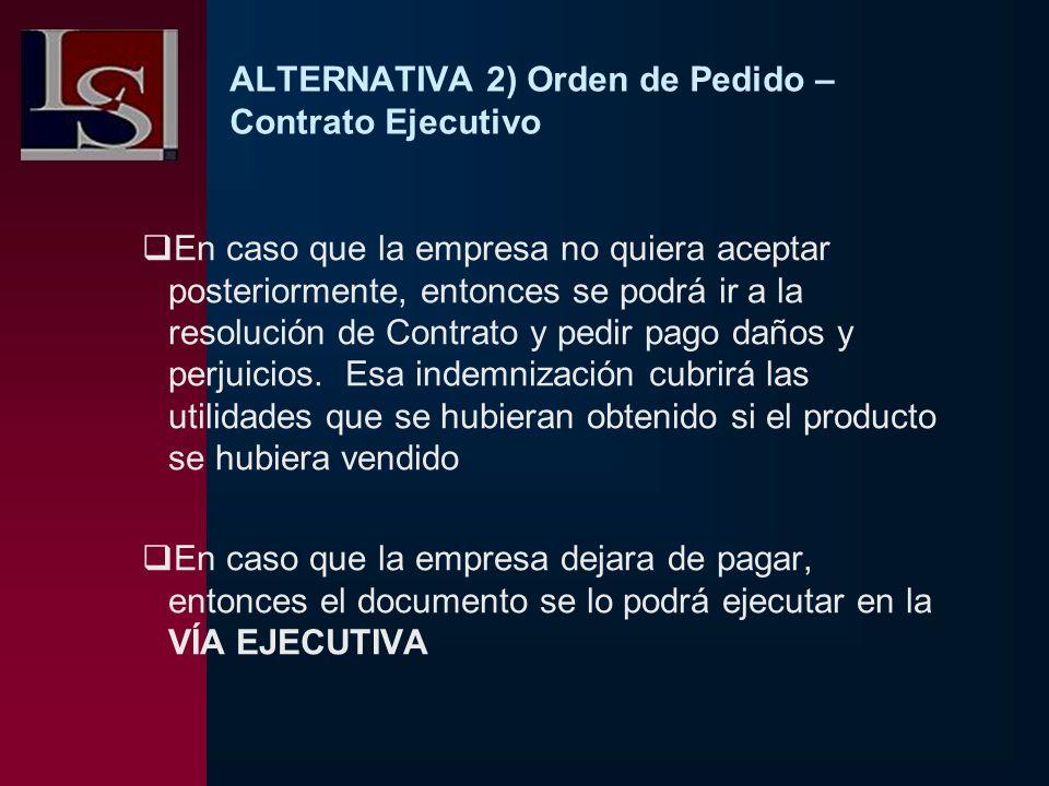 ALTERNATIVA 2) Orden de Pedido – Contrato Ejecutivo