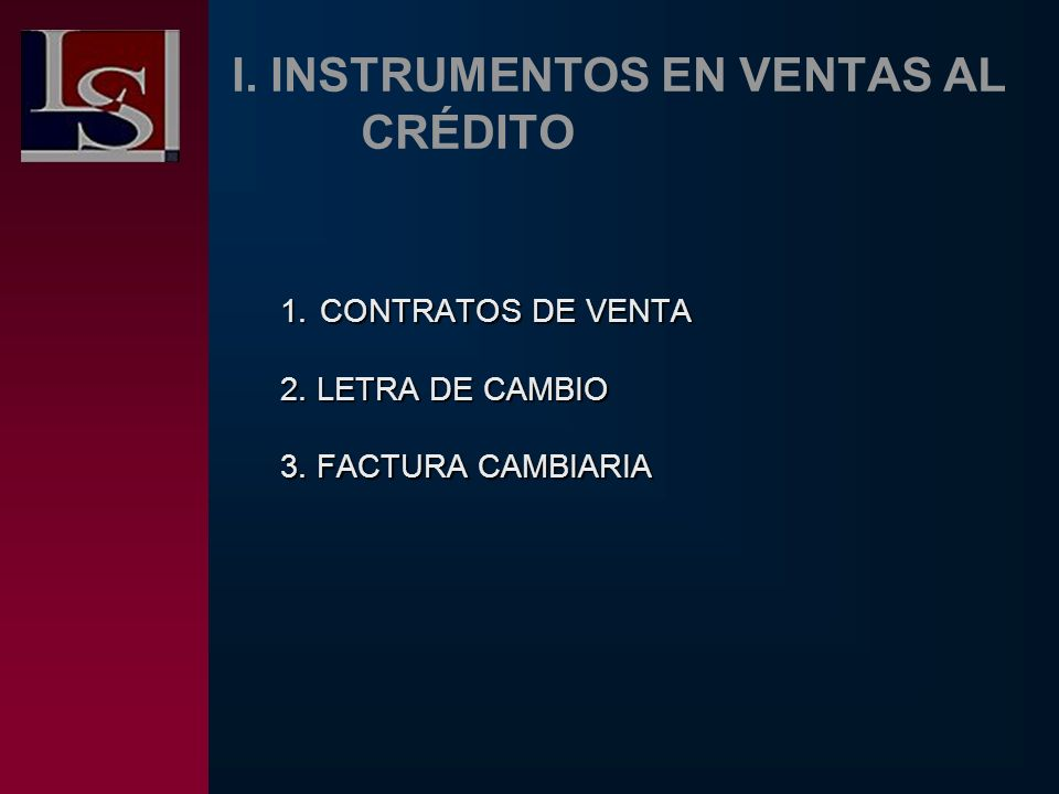 I. INSTRUMENTOS EN VENTAS AL CRÉDITO