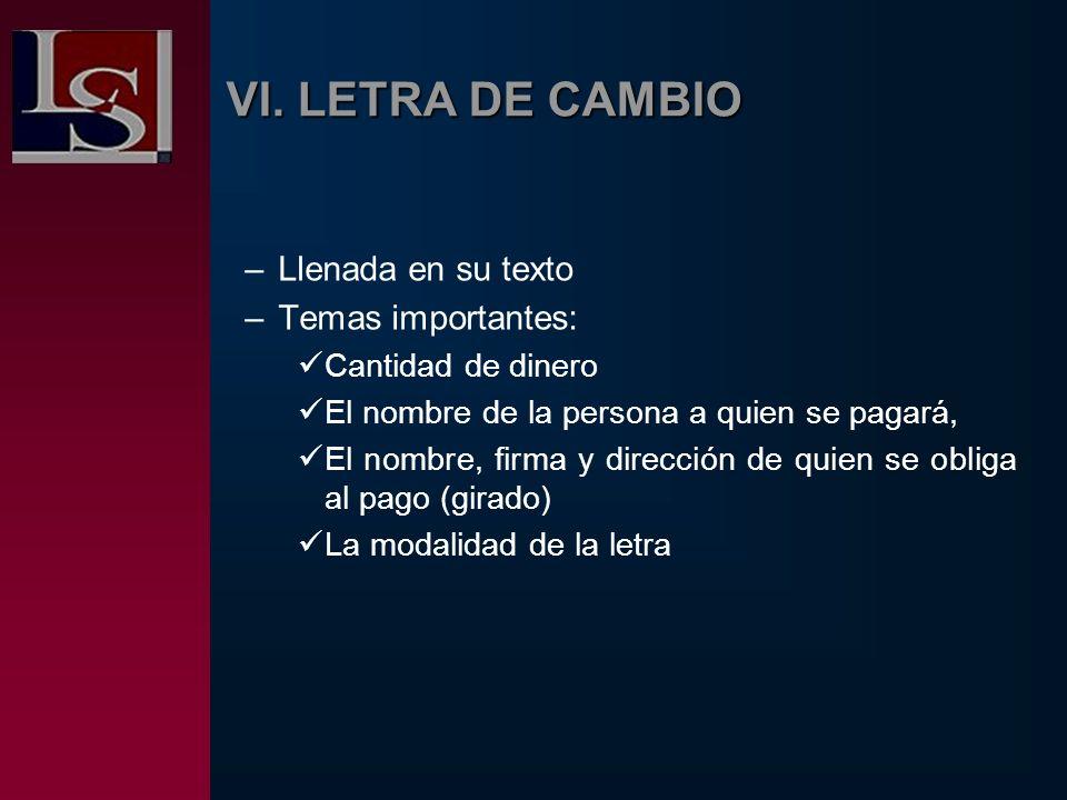 VI. LETRA DE CAMBIO Llenada en su texto Temas importantes:
