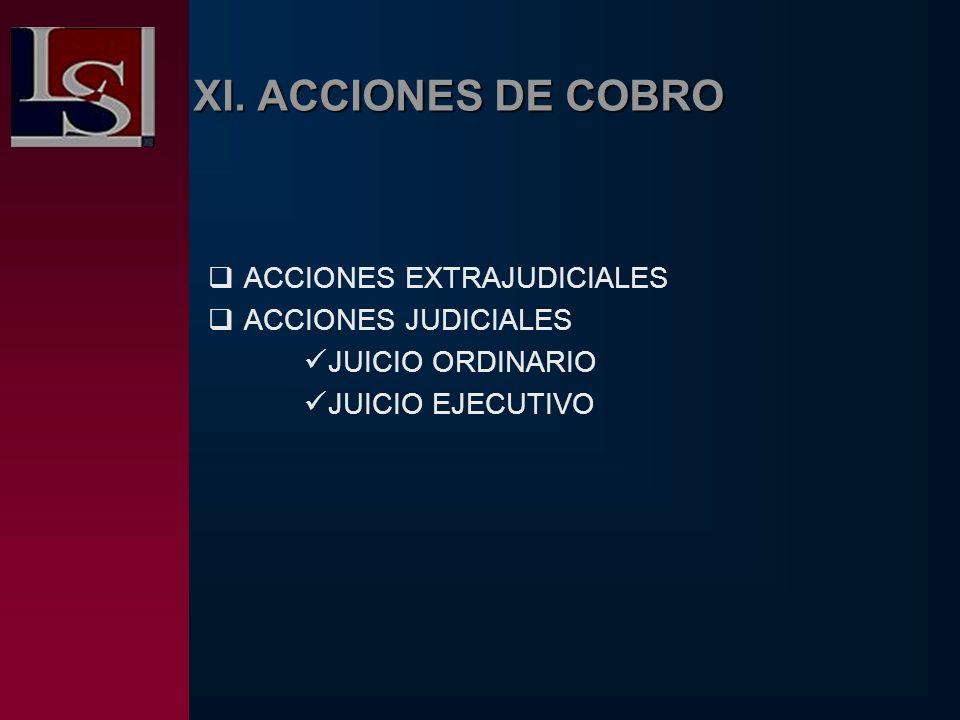 XI. ACCIONES DE COBRO ACCIONES EXTRAJUDICIALES ACCIONES JUDICIALES