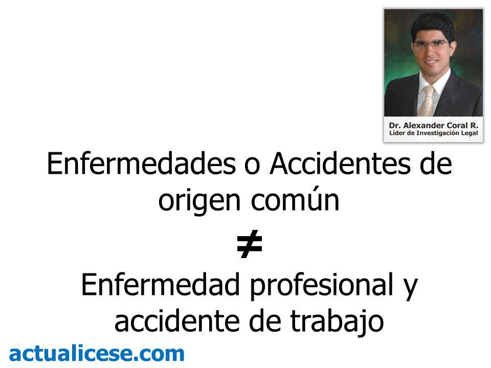 ≠ Enfermedades o Accidentes de origen común