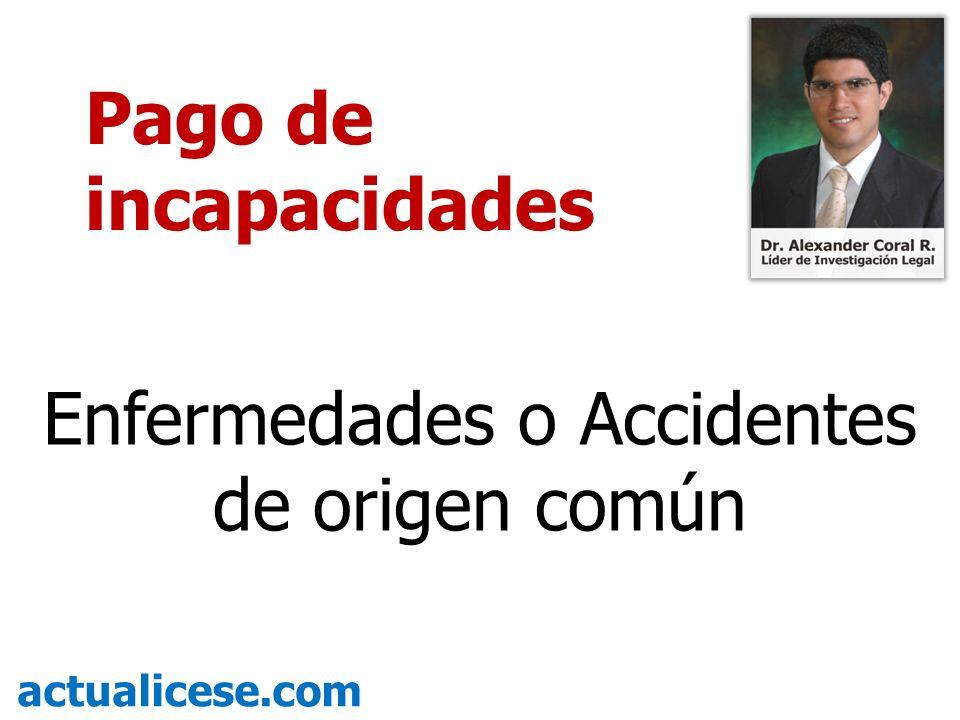 Enfermedades o Accidentes de origen común