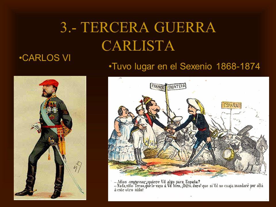 3.- TERCERA GUERRA CARLISTA
