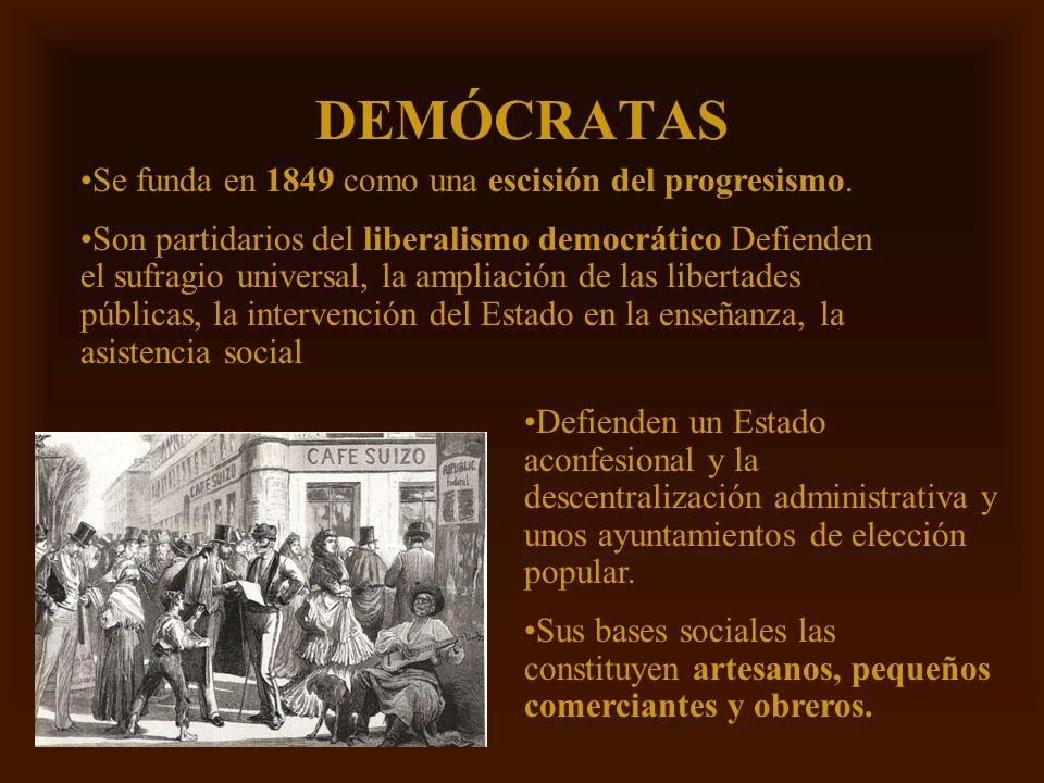 DEMÓCRATAS Se funda en 1849 como una escisión del progresismo.