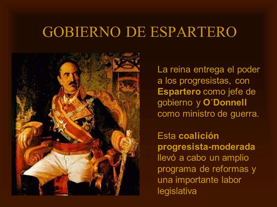 GOBIERNO DE ESPARTERO La reina entrega el poder a los progresistas, con Espartero como jefe de gobierno y O´Donnell como ministro de guerra.