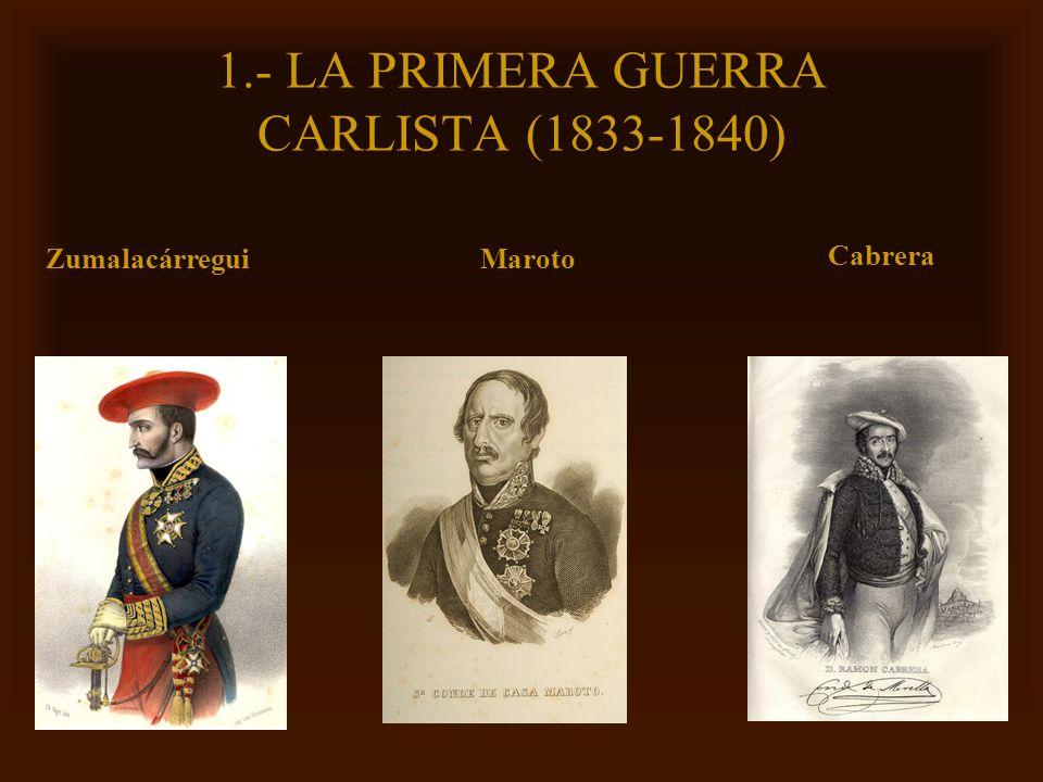 1.- LA PRIMERA GUERRA CARLISTA (1833-1840)
