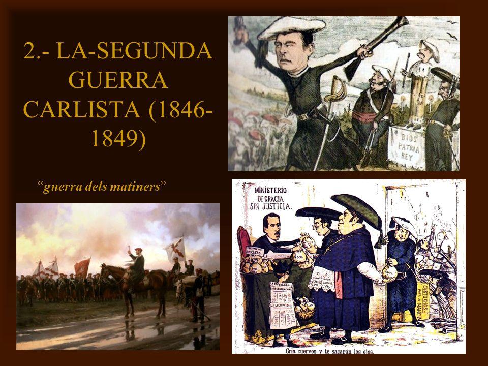 2.- LA-SEGUNDA GUERRA CARLISTA (1846-1849)