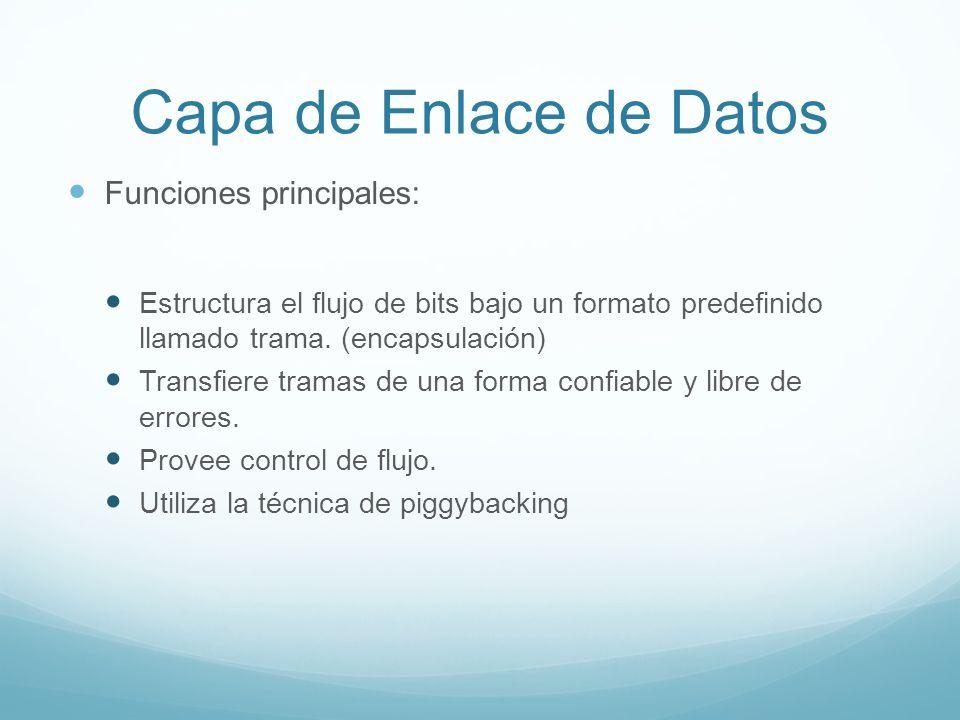 Capa de Enlace de Datos Funciones principales: