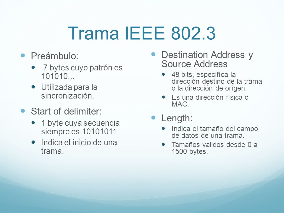 Trama IEEE 802.3 Preámbulo: Start of delimiter: