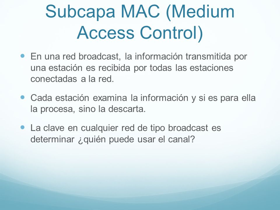 Subcapa MAC (Medium Access Control)