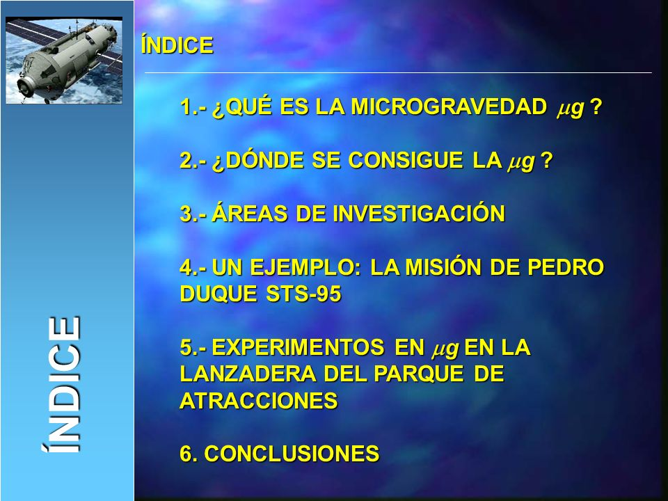 ÍNDICE ÍNDICE 1.- ¿QUÉ ES LA MICROGRAVEDAD mg