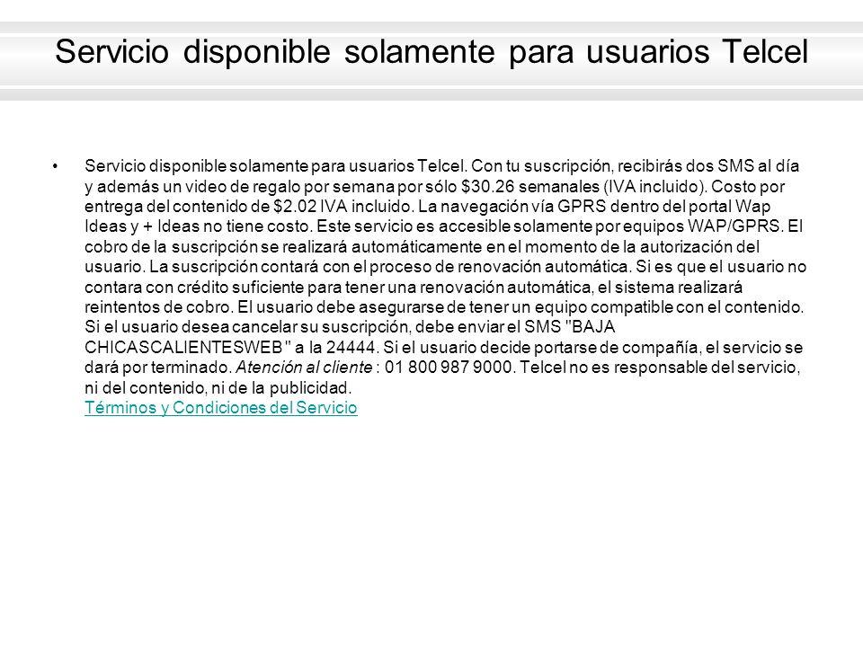 Servicio disponible solamente para usuarios Telcel
