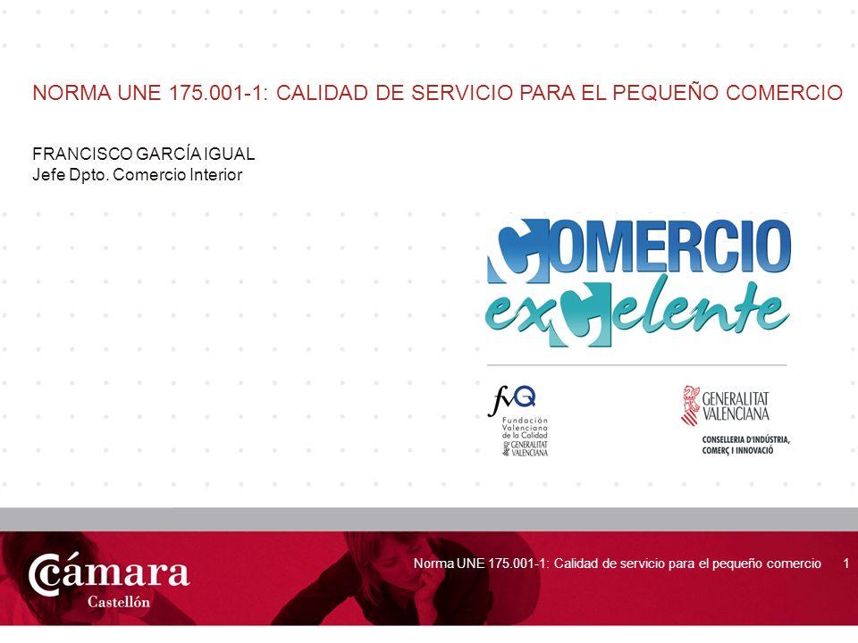 NORMA UNE 175.001-1: CALIDAD DE SERVICIO PARA EL PEQUEÑO COMERCIO
