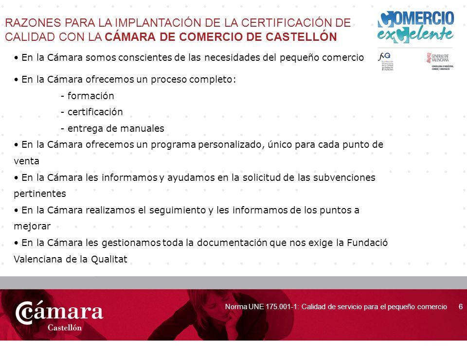 RAZONES PARA LA IMPLANTACIÓN DE LA CERTIFICACIÓN DE CALIDAD CON LA CÁMARA DE COMERCIO DE CASTELLÓN