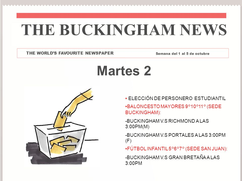 THE BUCKINGHAM NEWS Martes 2 ELECCIÓN DE PERSONERO ESTUDIANTIL