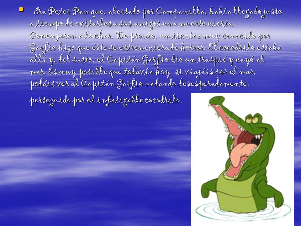 Era Peter Pan que, alertado por Campanilla, había llegado justo a tiempo de evitarles a sus amigos una muerte cierta.