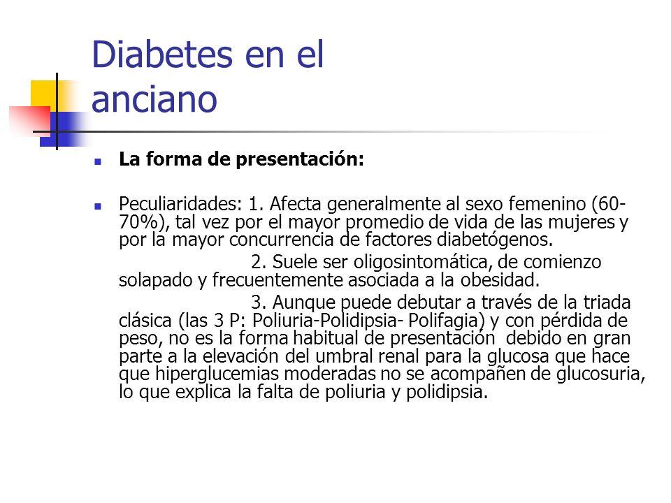 Diabetes en el anciano La forma de presentación: