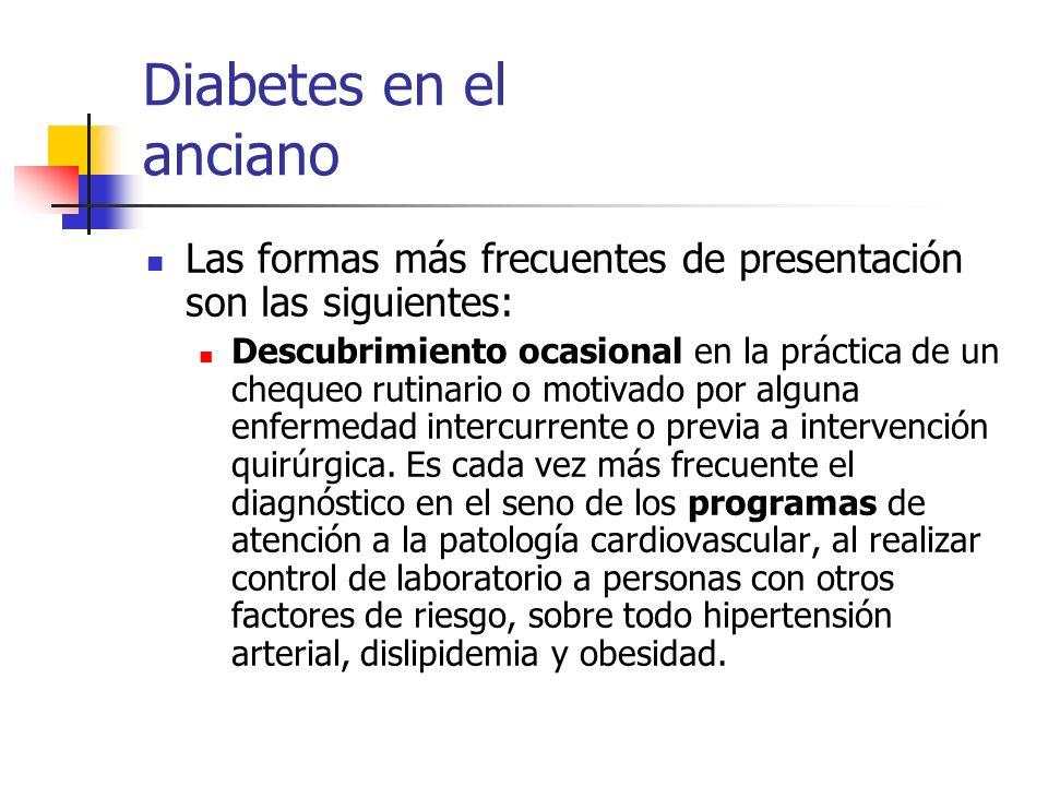 Diabetes en el anciano Las formas más frecuentes de presentación son las siguientes: