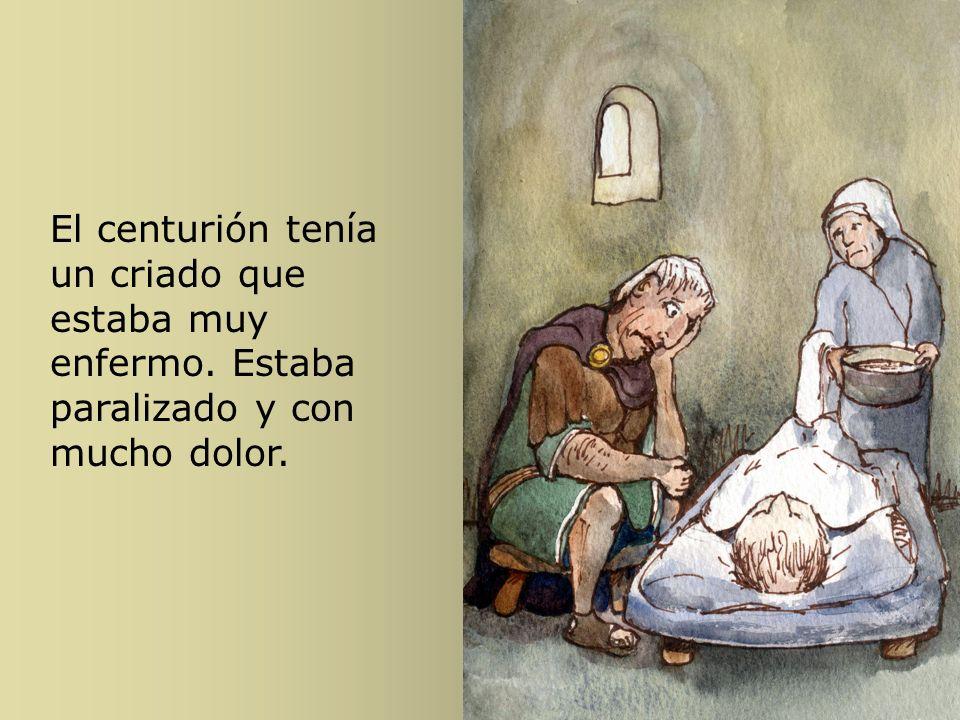 El centurión tenía un criado que estaba muy enfermo