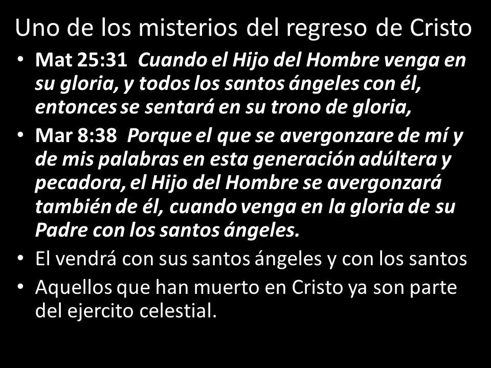 Uno de los misterios del regreso de Cristo