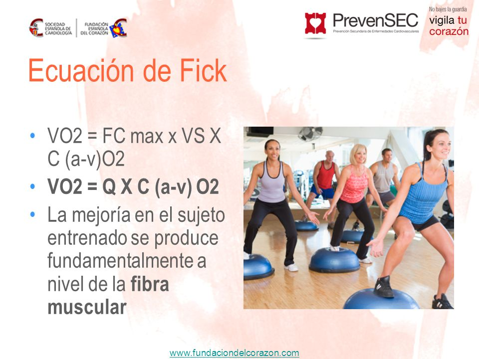 Ecuación de Fick VO2 = FC max x VS X C (a-v)O2 VO2 = Q X C (a-v) O2