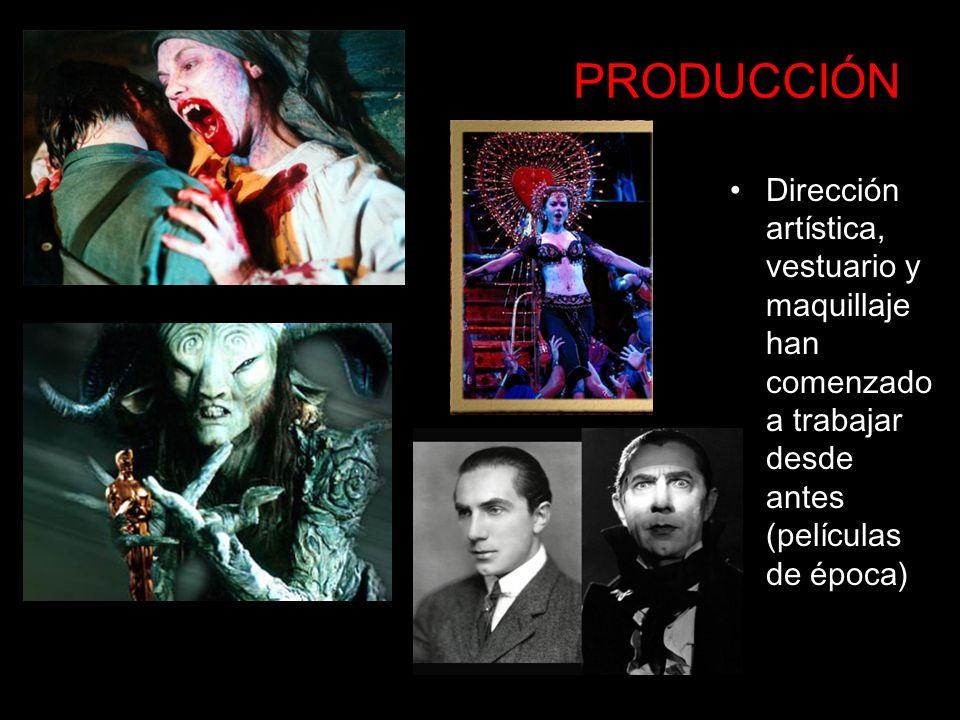 PRODUCCIÓNDirección artística, vestuario y maquillaje han comenzado a trabajar desde antes (películas de época)