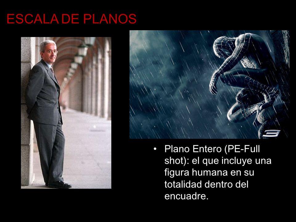 ESCALA DE PLANOSPlano Entero (PE-Full shot): el que incluye una figura humana en su totalidad dentro del encuadre.