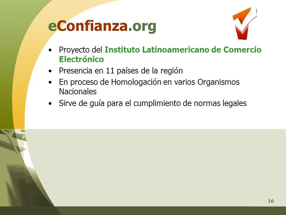 eConfianza.org Proyecto del Instituto Latinoamericano de Comercio Electrónico. Presencia en 11 países de la región.