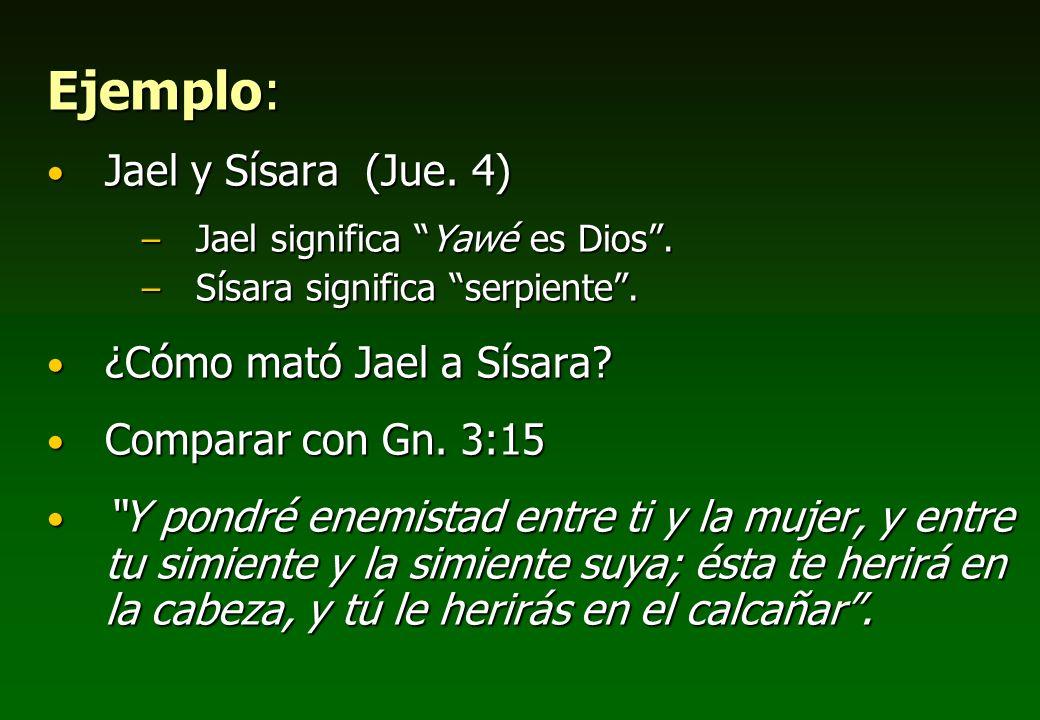 Ejemplo: Jael y Sísara (Jue. 4) ¿Cómo mató Jael a Sísara