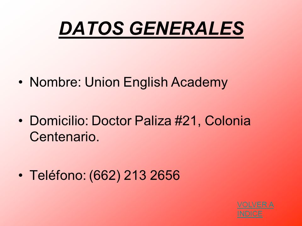 DATOS GENERALES Nombre: Union English Academy