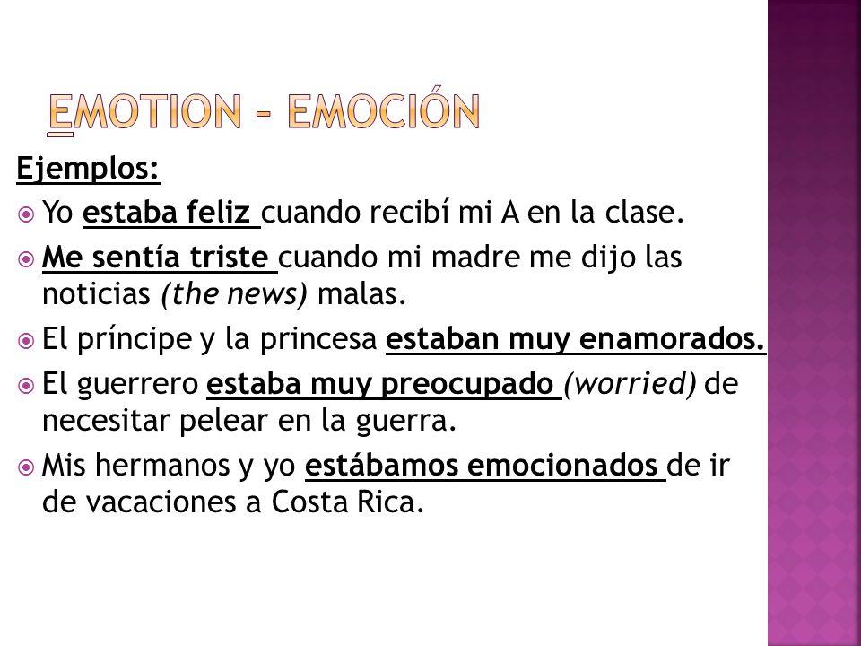 Emotion – Emoción Ejemplos: