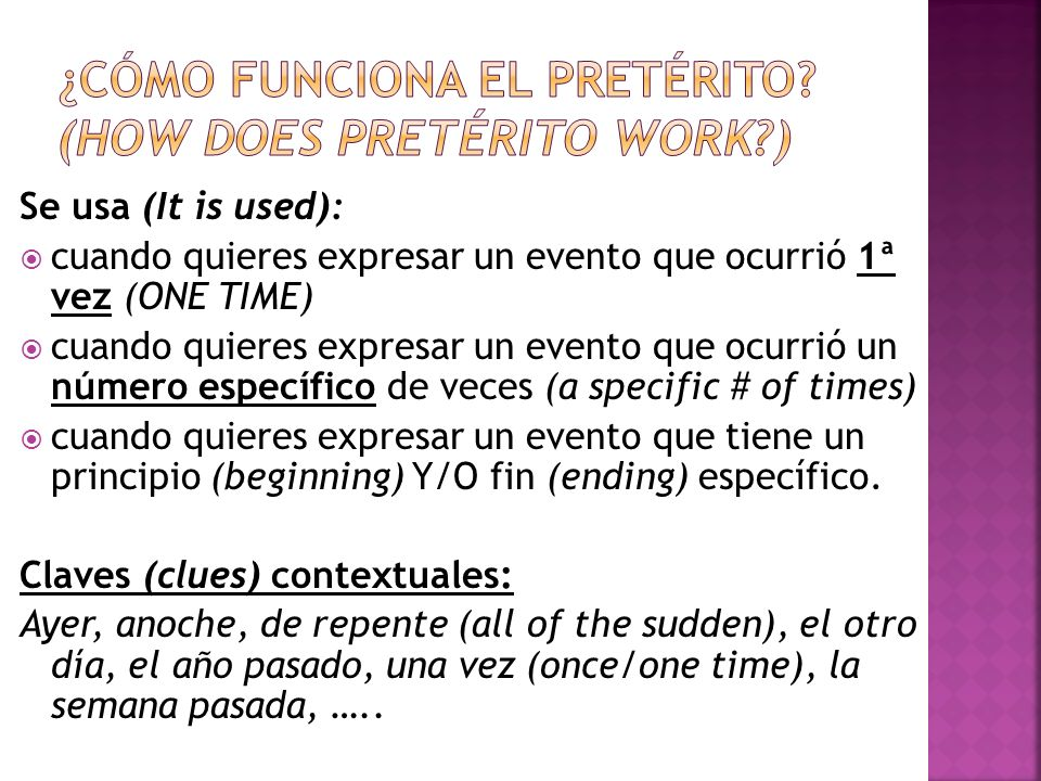 ¿Cómo funciona el pretérito (How does pretérito work )