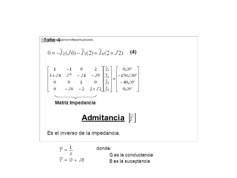 Admitancia Malla 4 (4) Es el inverso de la impedancia.