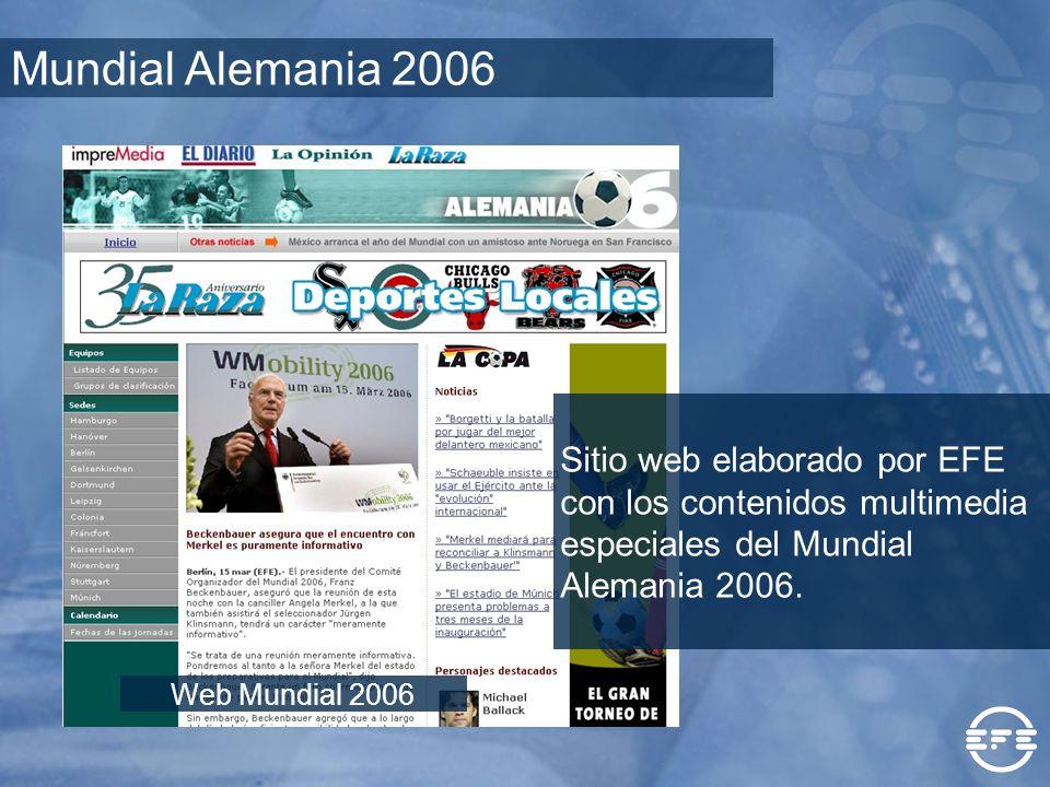 Mundial Alemania 2006Sitio web elaborado por EFE con los contenidos multimedia especiales del Mundial Alemania 2006.