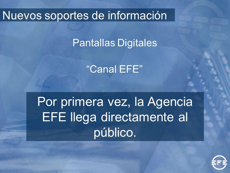 Por primera vez, la Agencia EFE llega directamente al público.