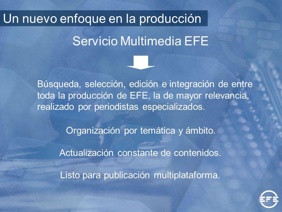 Un nuevo enfoque en la producción Servicio Multimedia EFE