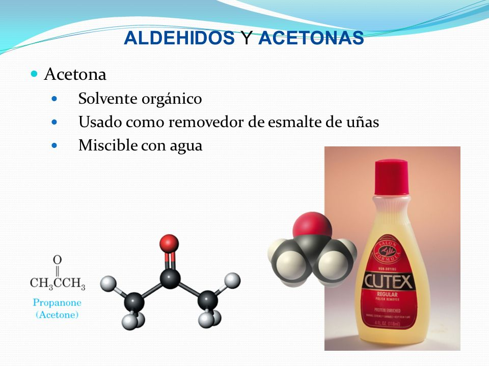 ALDEHIDOS Y ACETONAS Acetona Solvente orgánico