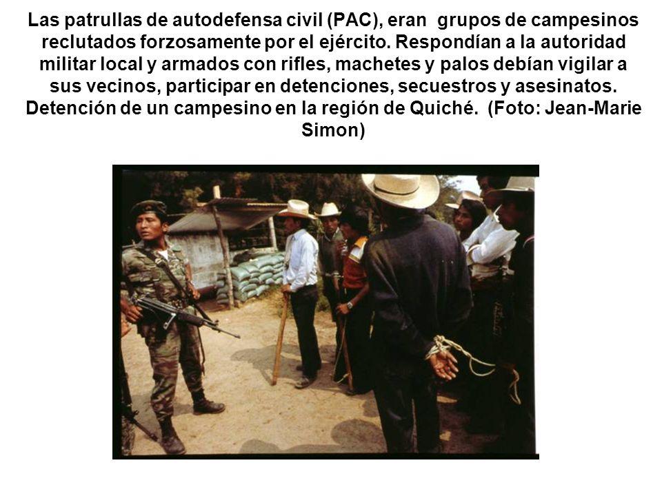 Las patrullas de autodefensa civil (PAC), eran grupos de campesinos reclutados forzosamente por el ejército.