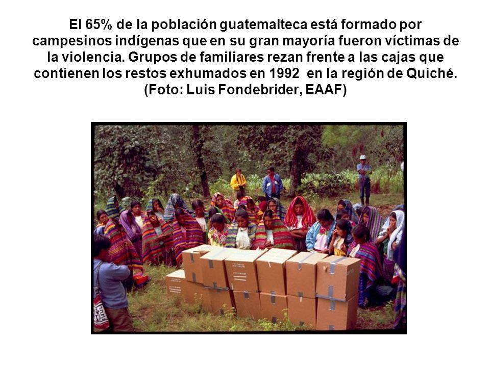 El 65% de la población guatemalteca está formado por campesinos indígenas que en su gran mayoría fueron víctimas de la violencia.