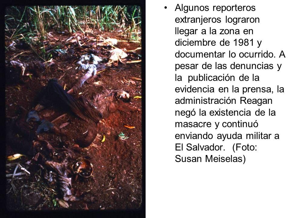 Algunos reporteros extranjeros lograron llegar a la zona en diciembre de 1981 y documentar lo ocurrido.
