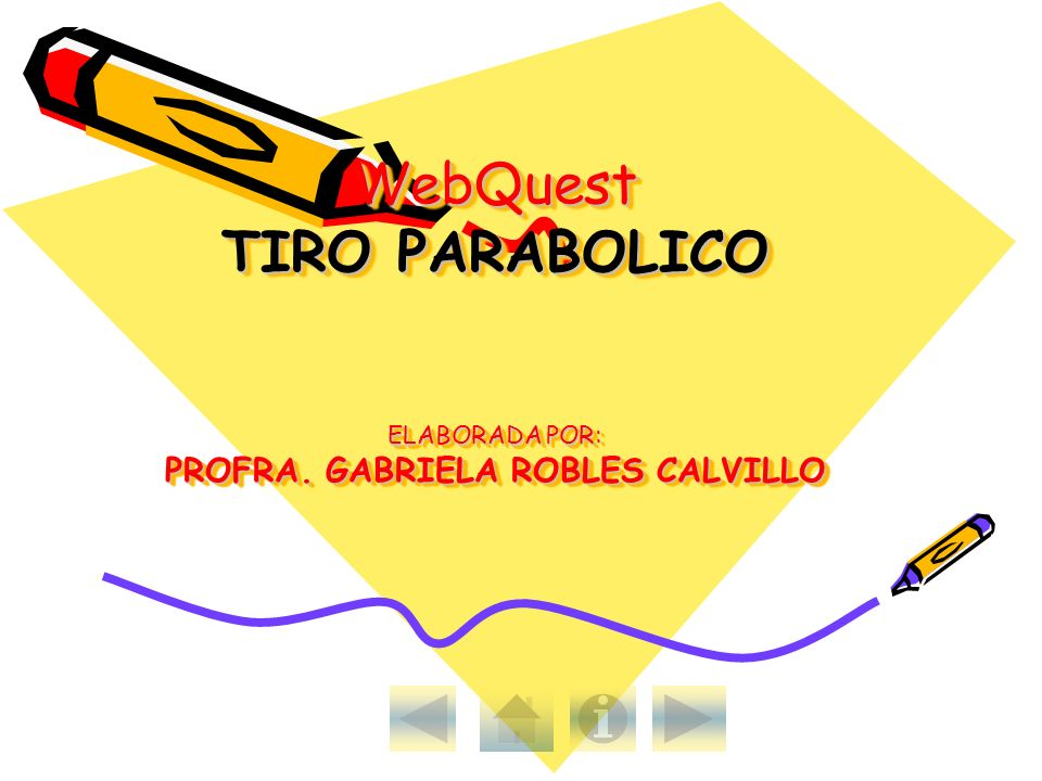 WebQuest TIRO PARABOLICO ELABORADA POR: PROFRA