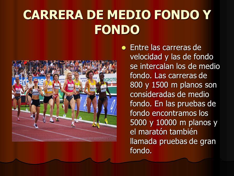 CARRERA DE MEDIO FONDO Y FONDO