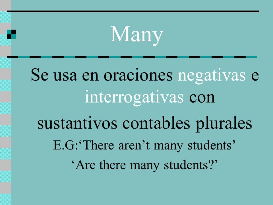 Many Se usa en oraciones negativas e interrogativas con