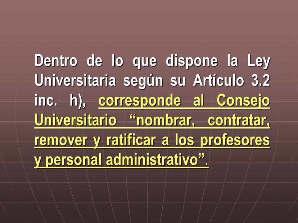 Dentro de lo que dispone la Ley Universitaria según su Artículo 3