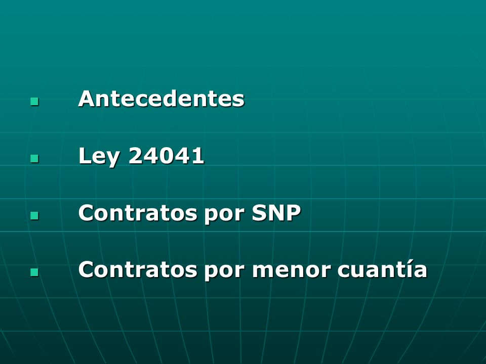 Antecedentes Ley 24041 Contratos por SNP Contratos por menor cuantía