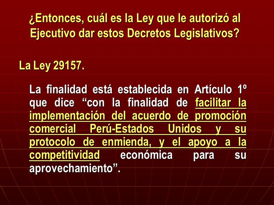 ¿Entonces, cuál es la Ley que le autorizó al Ejecutivo dar estos Decretos Legislativos