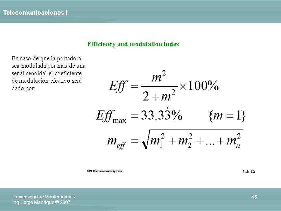 En caso de que la portadora sea modulada por más de una señal senoidal el coeficiente de modulación efectivo será dado por: